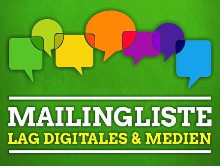 Hier geht es zur Mailingliste der LAG Digitales & Medien